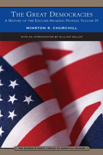 A History of the English-Speaking Peoples, Vol. 4: The Great Democracies - Winston S. Churchill