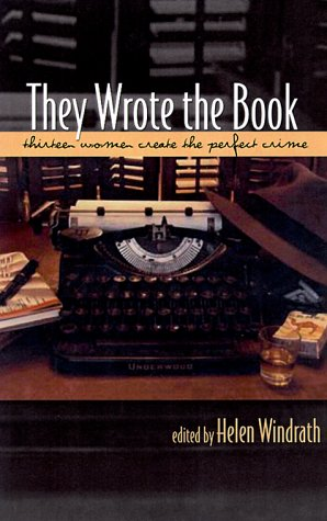 They Wrote the Book: Thirteen Women Mystery Writers Tell All - Helen Windrath; Sarah Dreher; Joan Drury