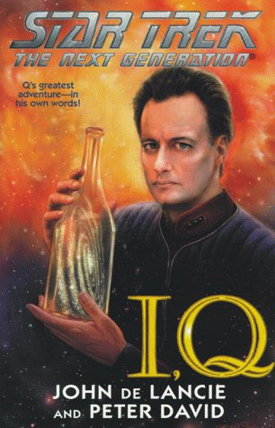 I, Q (Star Trek The Next Generation) - Peter David; John de Lancie