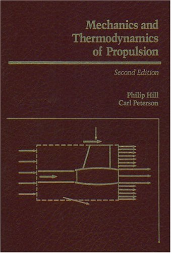 Mechanics and Thermodynamics of Propulsion (2nd Edition) - Philip Hill, Carl Peterson