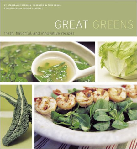 Great Greens: Fresh, Flavorful, and Innovative Recipes - Georgeanne Brennan