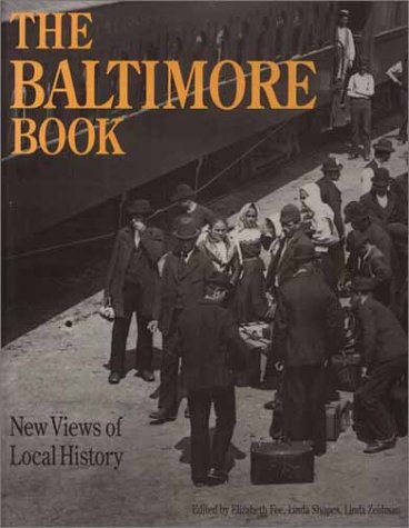 The Baltimore Book: New Views of Local History (Critical Perspectives On The P) - Linda Shopes