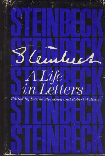 Steinbeck: A Life in Letters - John Steinbeck