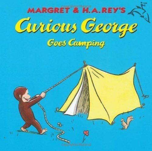 Curious George Goes Camping - H. A. Rey; Margret Rey