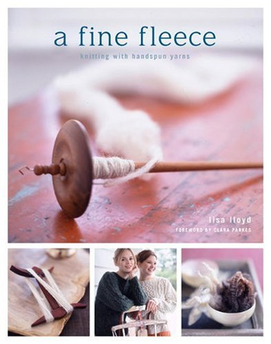 A Fine Fleece: Knitting with Handspun Yarns - Lisa Lloyd