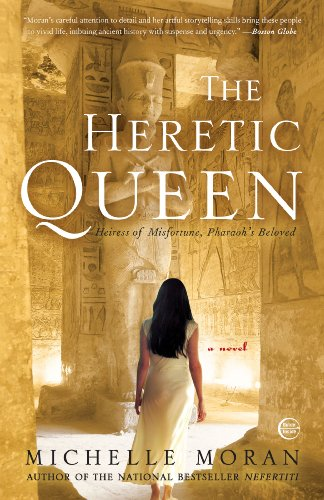 The Heretic Queen:  Heiress of Misfortune, Pharaoh's Beloved - Michelle Moran