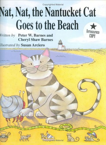 Nat Nat the Nantucket Cat Goes to the Beach - Peter W. Barnes; Cheryl Shaw Barnes