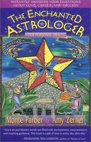 The Enchanted Astrologer: Your Personal Oracle - Monte Farber, Amy Zerner