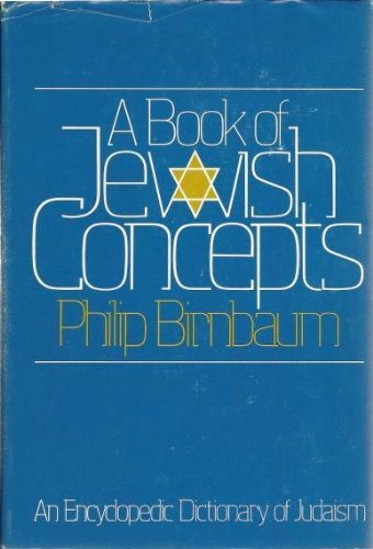 A Book of Jewish Concepts - Philip Birnbaum