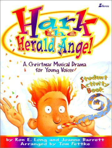 Hark, the Herald Angel: A Christmas Musical Drama for Young Voices -- Student Activity Book - Tom Fettke; Ron E. Long; Joanne Barrett