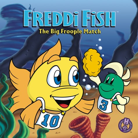 Freddi Fish: The Big Froople Match - Dave Grossman; R. Alvord
