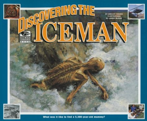 Discovering the iceman: What was it like to find a 5,300-year-old mummy? - Shelley Tanaka