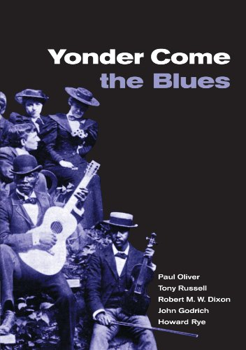 Yonder Come the Blues: The Evolution of a Genre - Paul Oliver; Tony Russell; Robert M. W. Dixon; John Godrich; Howard Rye