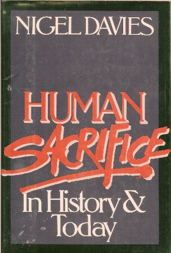 Human Sacrifice in History and Today - Nigel Davies