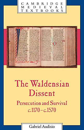 The Waldensian Dissent: Persecution and Survival, c.1170-c.1570 (Cambridge Medieval Textbooks) - Gabriel Audisio