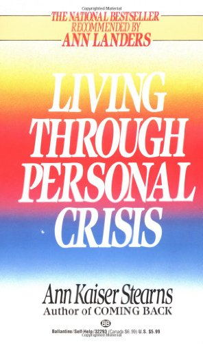 Living Through Personal Crisis - Ann Kaiser Stearns