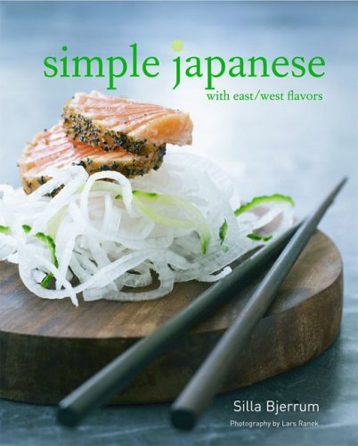 Simple Japanese: With East/West Flavors - Silla Bjerrum
