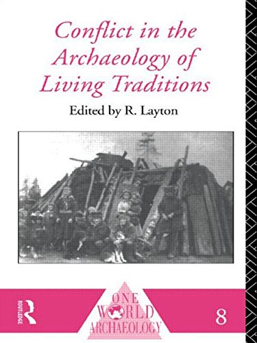 Conflict in the Archaeology of Living Traditions (One World Archaeology) - R. Layton