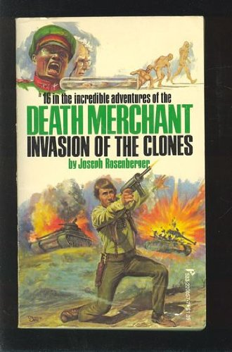 Death Merchant Invasion of the Clones (Death Merchant, #16) - Joseph Rosenberger