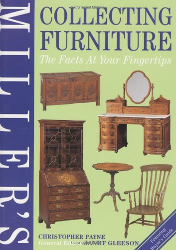 Miller's Collecting Furniture: The Facts at Your Fingertips (Miller's Antiques Checklist) - Christopher Payne