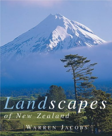 Landscapes of New Zealand - Warren Jacobs; Jill Worrall