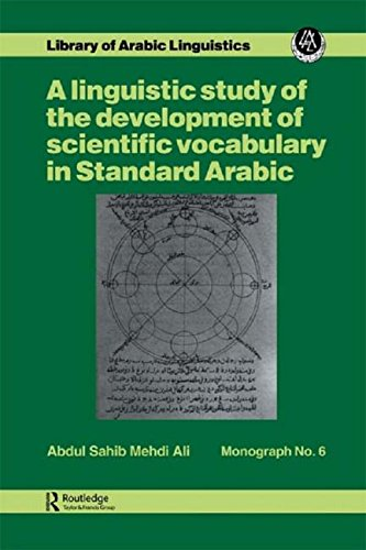 A Linguistic Study of the Development of Scientific Vocabulary in Standard Arabic (Library of Arabic Linguistics Monograph) - Abdul S. M. Ali