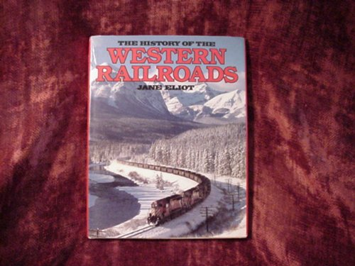 The History of Western Railroads (#06984) - Jane Eliot