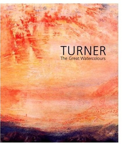 Turner: The Great Watercolours - Eric Shanes; Evelyn Joll