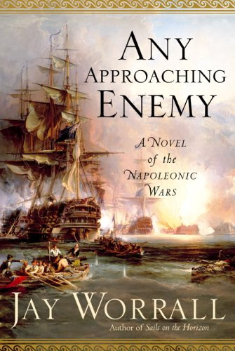 Any Approaching Enemy: A Novel of the Napoleonic Wars - Jay Worrall