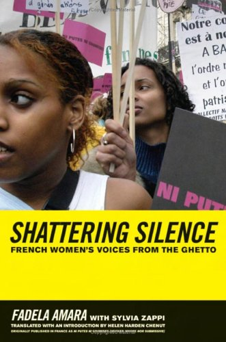 Breaking the Silence: French Women's Voices from the Ghetto - Fadela Amara, Sylvia Zappi