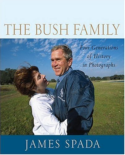 The Bush Family: Four Generations of History in Photographs - James Spada