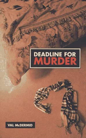 Deadline for Murder: The Third Lindsay Gordon Mystery (Kate Brannigan Mysteries) - Val McDermid