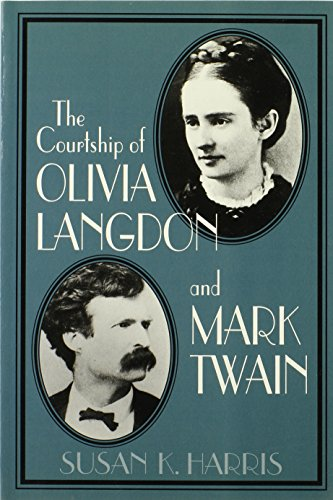 The Courtship of Olivia Langdon and Mark Twain (Cambridge Studies in American Literature and Culture) - Susan K. Harris