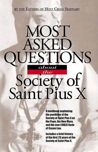 Most asked questions about the Society of Saint Pius X - Society of Saint Pius X