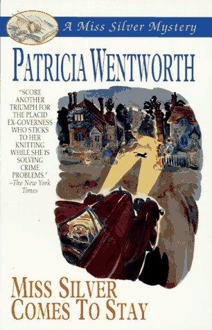Miss Silver Comes to Stay - Patricia Wentworth