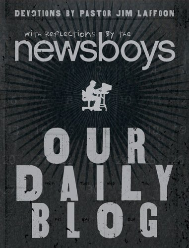 Our Daily Blog - Newsboys, Jim Laffoon