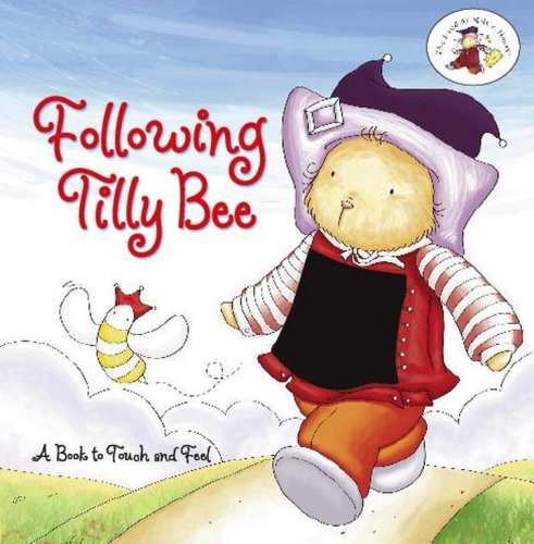 Following Tilly Bee: A Book to Touch and Feel (Land of Milk  &  Honey) - G Studios