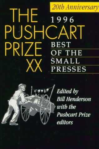 The 1996 Pushcart Prize XX: Best of the Small Presses - Bill Henderson