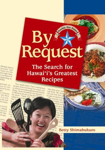 By Request: The Search for Hawaii's Greatest Recipes - Betty Shimabukuro