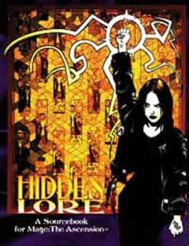Hidden Lore, 2nd Edition (Screen and Lore / Mage: The Ascension) - John Robey; Phil Brucato; Brian Campbell; Allen Varney