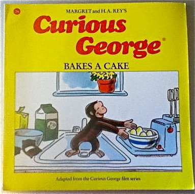 Curious George Bakes a Cake - H. A. Rey; Margret Rey