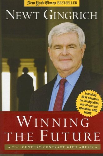 Winning the Future: A 21st Century Contract With America - Newt Gingrich