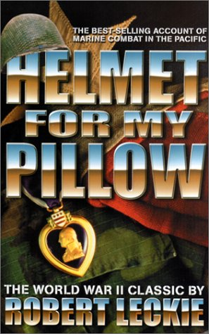 Helmet For My Pillow (Military History (Ibooks)) - Robert Leckie