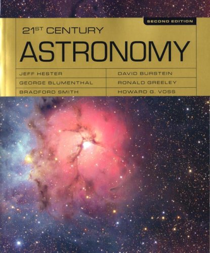 21st Century Astronomy (Full Second Edition) - Jeff Hester; David Burstein; George Blumenthal; Ronald Greeley; Bradford Smith; Howard Voss