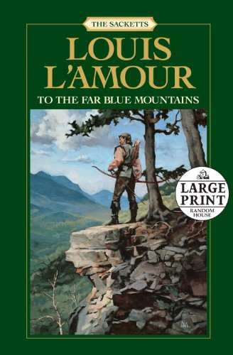 To the Far Blue Mountains (Sacketts) - Louis L'Amour