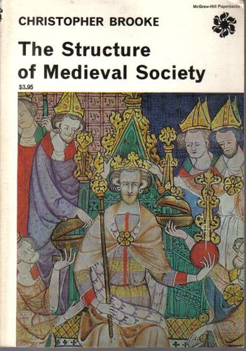 The Structure of Medieval Society (Library of Medieval Civilization) - Christopher Nugent Lawrence Brooke