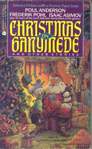Christmas on Ganymede and Other Stories - Martin Greenberg
