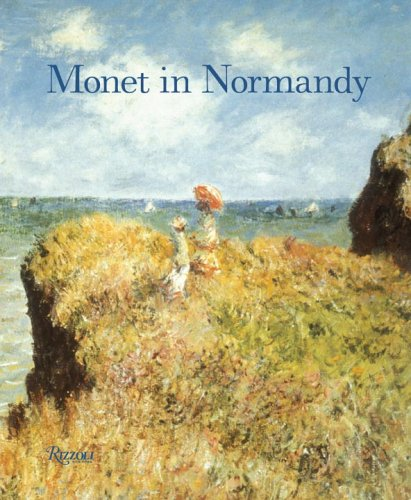 Monet in Normandy - Richard Brettell