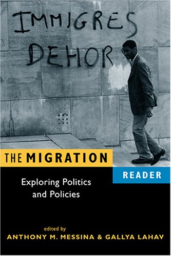 The Migration Reader: Exploring Politics and Policy - Anthony M. Messina