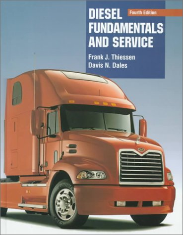 Diesel Fundamentals and Service (4th Edition) - Frank J. Thiessen; Davis N. Dales
